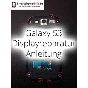 Reparaturanleitung: Samsung Galaxy S3 Display Reparatur Anleitung