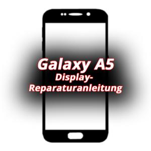 Reparaturanleitung: Samsung Galaxy A5 Display Reparatur Anleitung