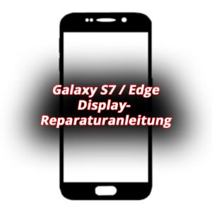 Reparaturanleitung: Samsung Galaxy S7 / Edge Display Reparatur Anleitung