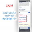 Facebook Nachrichten ohne Messenger App auf dem Handy lesen – Lösung!